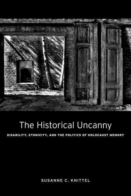 The Historical Uncanny By Knittel, Susanne C.